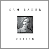 Cotton Lyrics Sam Baker