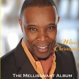 The Mellisonant Album Lyrics Walter Christopher