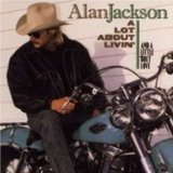 A Lot About Livin' Lyrics Alan Jackson