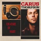 Creature of Habit Lyrics Carus Thompson