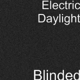 Blinded Lyrics Electric Daylight