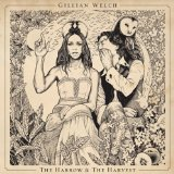 The Harrow & The Harvest Lyrics Gillian Welch