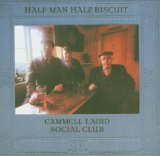 Cammell Laird Social Club Lyrics Half Man Half Biscuit
