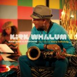 Everything Is Everything Lyrics Kirk Whalum