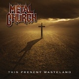 This Present Wasteland Lyrics Metal Church