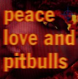 Miscellaneous Lyrics Peace, Love & Pitbulls