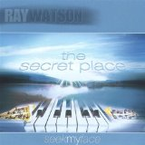 The Secret Place - Seek My Face Lyrics Ray Watson