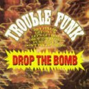 Drop the Bomb Lyrics Trouble Funk