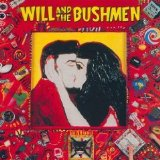 Will And The Bushmen Lyrics Will And The Bushmen