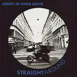 Straight Around Lyrics Agents Of Good Roots