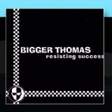 Resisting Success Lyrics Bigger Thomas