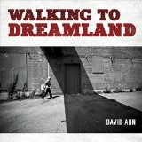 Walking to Dreamland Lyrics David Arn