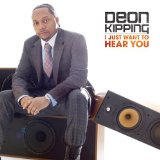 I Just Want to Hear You Lyrics Deon Kipping