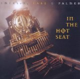 In the Hot Seat Lyrics Emerson, Lake & Palmer