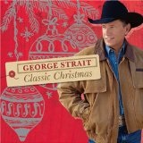 Classic Christmas Lyrics George Strait