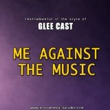 Me Against The Music (Single) Lyrics Glee Cast