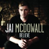 Believe Lyrics Jai McDowall
