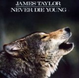 Never Die Young Lyrics James Taylor