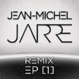 Remix EP [1] Lyrics Jean-Michel Jarre