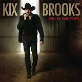 New to This Town Lyrics Kix Brooks