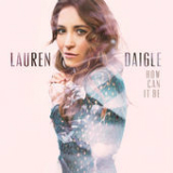 How Can It Be (EP) Lyrics Lauren Daigle