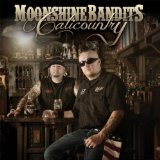 Calicountry Lyrics Moonshine Bandits