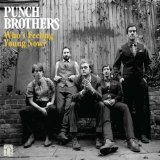 Who's Feeling Young Now? Lyrics Punch Brothers