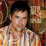 Brand New Girlfriend Lyrics Steve Holy