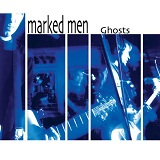 Ghosts Lyrics The Marked Men