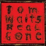 Real Gone Lyrics Tom Waits
