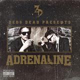 Adrenaline (EP) Lyrics Zeds Dead