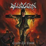 Crucify The Priest Lyrics Bludgeon