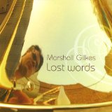 Lost Words Lyrics Marshall Gilkes
