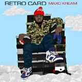 Retro Card (Mixtape) Lyrics Maxo Kream