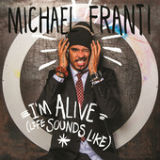 I'm Alive (Life Sounds Like) (Single) Lyrics Michael Franti