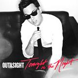 Tonight Is The Night (Single) Lyrics Outasight