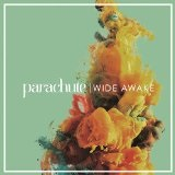 Wide Awake Lyrics Parachute