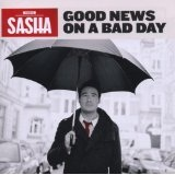 Good News On A Bad Day Lyrics Sasha