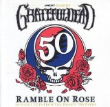 Uncut Ramble On Rose Lyrics The Grateful Dead