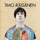 The Anatomy Of Timo Raisanen Lyrics Timo Raisanen