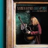 Ashes & Dust Lyrics Warren Haynes