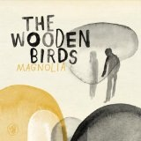 Magnolia Lyrics Wooden Birds