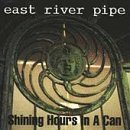Shining Hours In A Can Lyrics East River Pipe