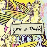 Girls In Trouble Lyrics Girls In Trouble