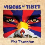 Visions Of Tibet Lyrics Phil Thornton