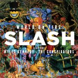 World On Fire Lyrics Slash feat. Myles Kennedy And The Conspirators