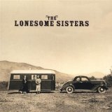 The Lonesome Sisters Lyrics The Lonesome Sisters