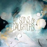 All Sons & Daughters Lyrics All Sons & Daughters