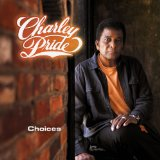 Choices Lyrics Charley Pride