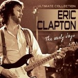 Early Days Lyrics Eric Clapton